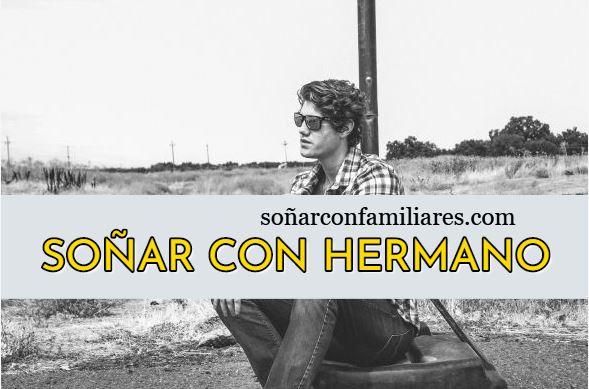 SOÑAR CON HERMANO